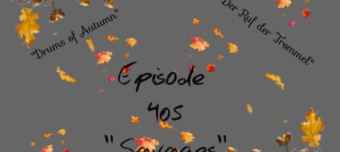 Episode 405:  Savages (Flüchtiges Glück)