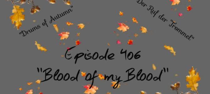 Episode 406: Blood of my Blood (Blutsbande)
