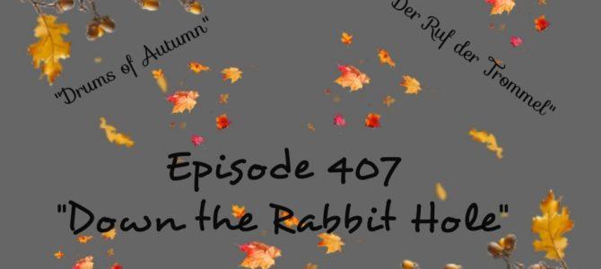 Episode 407: Down the Rabbit Hole (Hartes Regiment)