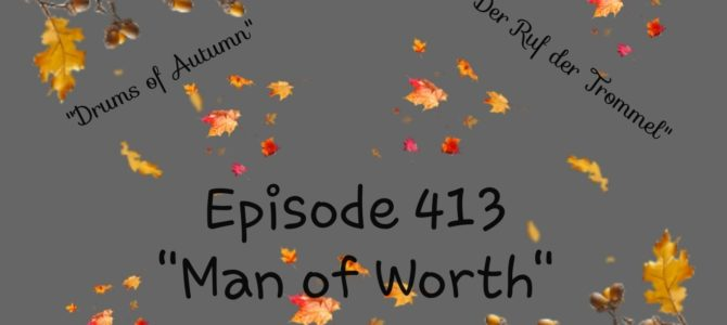 Episode 413: Man of Worth
